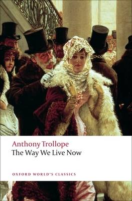 The Way We Live Now - Oxford World's Classics (Paperback)