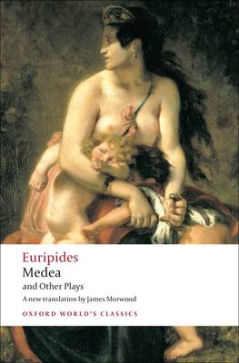 Medea and Other Plays - Oxford World's Classics (Paperback)