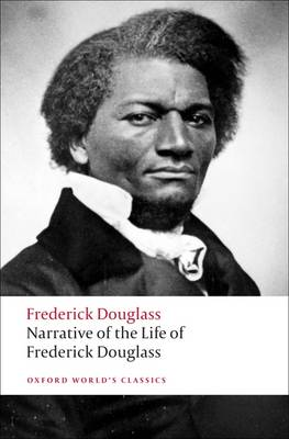 Narrative of the Life of Frederick Douglass: An American Slave - Oxford World's Classics (Paperback)