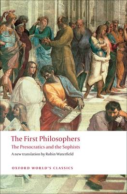 The First Philosophers: The Presocratics and Sophists - Oxford World's Classics (Paperback)