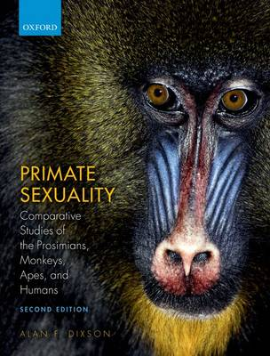 Primate Sexuality: Comparative Studies of the Prosimians, Monkeys, Apes, and Humans (Hardback)