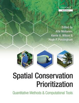 Spatial Conservation Prioritization: Quantitative Methods and Computational Tools (Hardback)