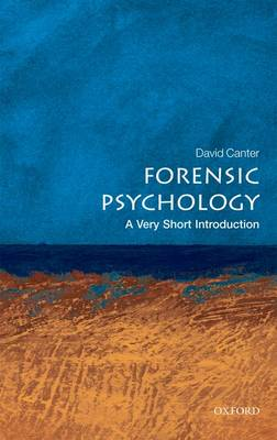 Forensic Psychology: A Very Short Introduction - Very Short Introductions (Paperback)