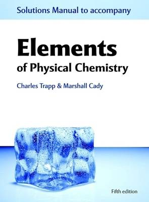 Solutions Manual to Accompany Elements of Physical Chemistry (Paperback)