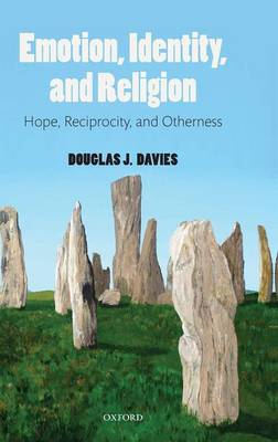 Emotion, Identity, and Religion: Hope, Reciprocity, and Otherness (Hardback)