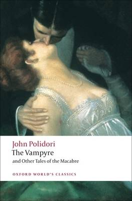 The Vampyre and Other Tales of the Macabre - Oxford World's Classics (Paperback)