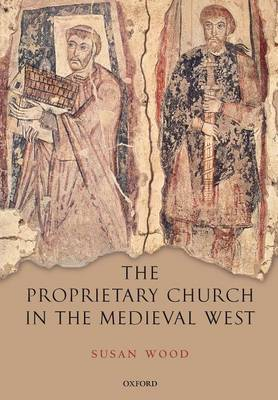 The Proprietary Church in the Medieval West (Paperback)