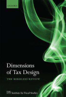 Dimensions of Tax Design: The Mirrlees Review (Hardback)