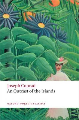 An Outcast of the Islands - Oxford World's Classics (Paperback)