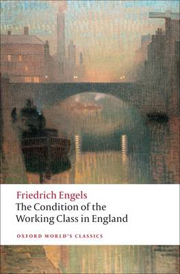 The Condition of the Working Class in England - Oxford World's Classics (Paperback)