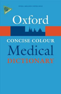 Concise Colour Medical Dictionary - Oxford Quick Reference (Part-work (fascículo))