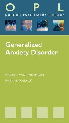 Generalized Anxiety Disorders - Oxford Psychiatry Library (Paperback)