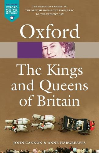The Kings and Queens of Britain - Oxford Quick Reference (Paperback)