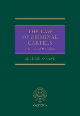 The Law of Criminal Cartels: Practice and Procedure (Hardback)