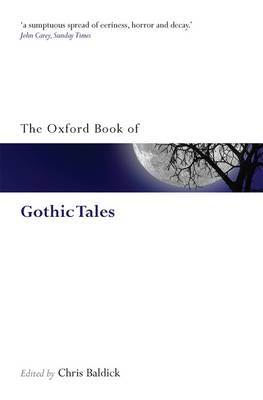 The Oxford Book of Gothic Tales - Oxford Books of Prose & Verse (Paperback)