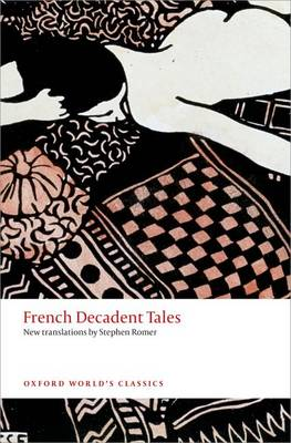 French Decadent Tales - Oxford World's Classics (Paperback)