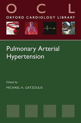 Pulmonary Arterial Hypertension - Oxford Cardiology Library (Paperback)