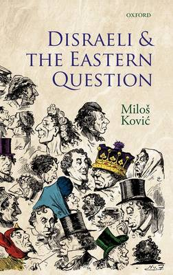 Disraeli and the Eastern Question (Hardback)