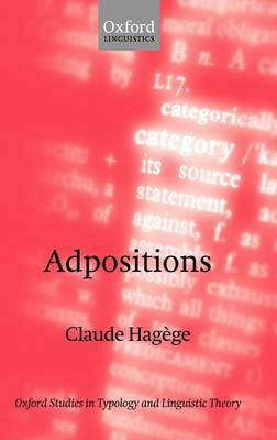 Adpositions - Oxford Studies in Typology & Linguistic Theory (Hardback)