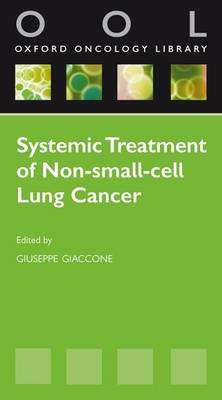 Systemic Treatment of Non-small Cell Lung Cancer - Oxford Oncology Library (Paperback)