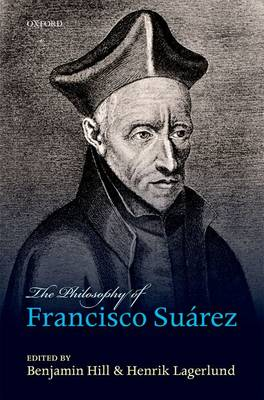 The Philosophy of Francisco Suarez (Hardback)