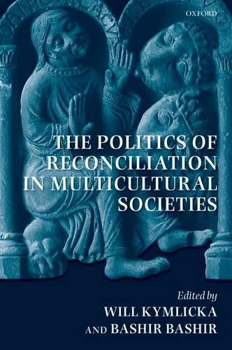 The Politics of Reconciliation in Multicultural Societies (Paperback)