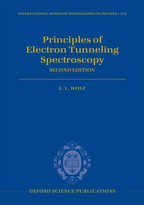 Principles of Electron Tunneling Spectroscopy - International Series of Monographs on Physics 152 (Hardback)