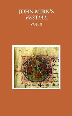 John Mirk's Festial: v. 2: Edited from British Library MS Cotton Claudius a. II - Early English Text Society Original Series No. 335 (Hardback)