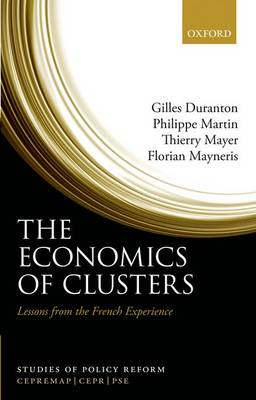 The Economics of Clusters: Lessons from the French Experience - Studies of Policy Reform (Hardback)