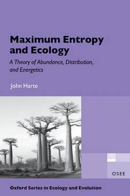 Maximum Entropy and Ecology: A Theory of Abundance, Distribution, and Energetics - Oxford Series in Ecology & Evolution (Paperback)
