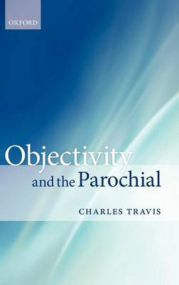 Objectivity and the Parochial (Hardback)