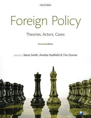 Foreign Policy: Theories, Actors, Cases (Paperback)