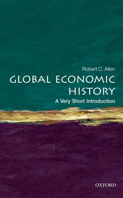 Global Economic History: A Very Short Introduction - Very Short Introductions (Paperback)
