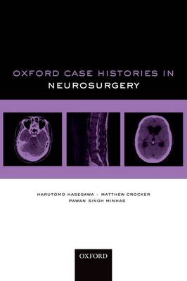 Oxford Case Histories in Neurosurgery - Oxford Case Histories (Paperback)