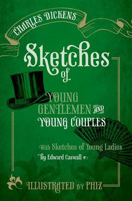 Sketches of Young Gentlemen and Young Couples: With Sketches of Young Ladies by Edward Caswall (Hardback)