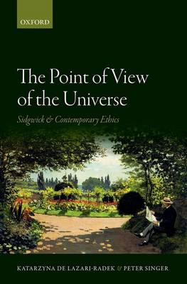 The Point of View of the Universe: Sidgwick and Contemporary Ethics (Hardback)