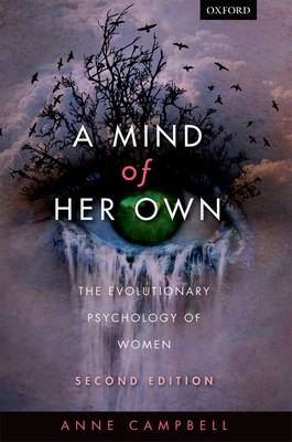 A Mind of Her Own: The Evolutionary Psychology of Women (Paperback)
