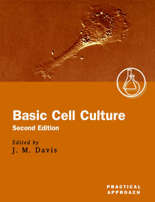 Basic Cell Culture: A Practical Approach - Practical Approach Series No.254 (Paperback)