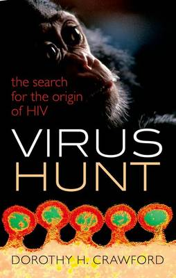 Virus Hunt: The Search for the Origin of HIV/Aids (Hardback)