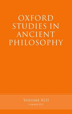 Oxford Studies in Ancient Philosophy: v. 42 - Oxford Studies in Ancient Philosophy (Paperback)