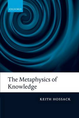 The Metaphysics of Knowledge (Paperback)