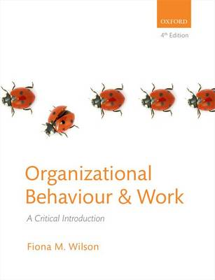 Organizational Behaviour and Work: A Critical Introduction (Paperback)