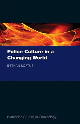 Police Culture in a Changing World - Clarendon Studies in Criminology (Paperback)