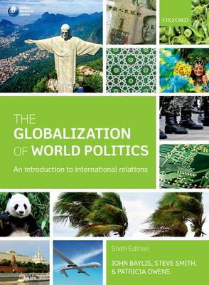 The Globalization of World Politics: An Introduction to International Relations (Paperback)