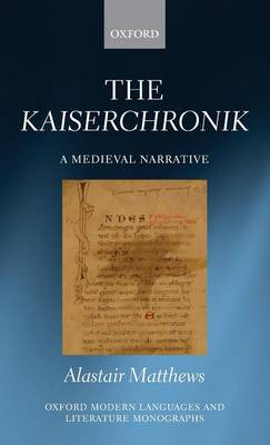 The Kaiserchronik: A Medieval Narrative - Oxford Modern Language and Literature Monographs (Hardback)