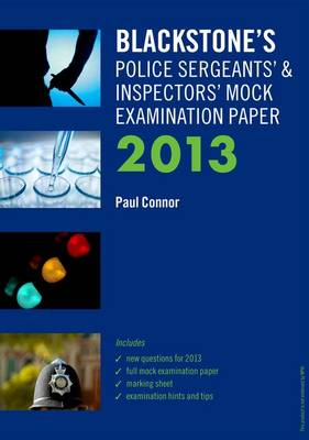 Blackstone's Police Sergeants' & Inspectors' Mock Examination Paper 2013 (Paperback)