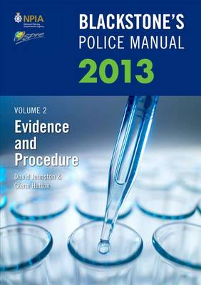 Blackstone's Police Manual 2013: Evidence and Procedure v. 2 - Blackstone's Police Manuals (Paperback)