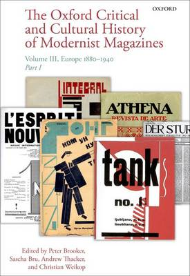 The Oxford Critical and Cultural History of Modernist Magazines: Europe 1880 - 1940 Volume III - Oxford Critical Cultural History of Modernist Magazines (Multiple copy pack)