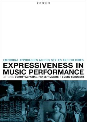 Expressiveness in Music Performance: Empirical Approaches Across Styles and Cultures (Hardback)