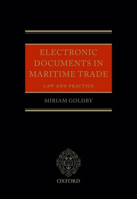 Electronic Documents in Maritime Trade: Law and Practice (Hardback)